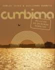 Cumbiana: Relatos de Un Mundo Perdido Cover Image