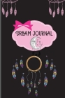 Dream Journal: Amazing Guided Dream Journal A Notebook and Diary to keep Track of your Dream Interpretation with perfect Size of 6x9 Cover Image