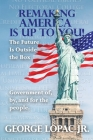 Remaking America Is Up to You!: The Future Is Outside the Box Cover Image