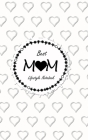 Best Mom Lifestyle Write-in Notebook, Dotted Lines, 288 Pages, Wide Ruled, Medium Size 6 x 9 In (A5) Hardcover (White) Cover Image