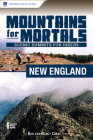 Mountains for Mortals: New England: Scenic Summits for Hikers Cover Image