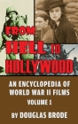 From Hell To Hollywood: An Encyclopedia of World War II Films Volume 1 (hardback) Cover Image