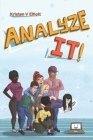 Analyze It!: A fun and easy introduction to software analysis and the information technology industry Cover Image