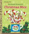 Richard Scarry's Christmas Mice (Little Golden Book) Cover Image