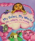 My Colors, My World/Mis Colores, Mi Mundo Cover Image