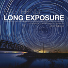 Mastering Long Exposure: The Definitive Guide for Photographers Cover Image