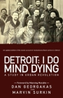 Detroit: I Do Mind Dying: A Study in Urban Revolution Cover Image