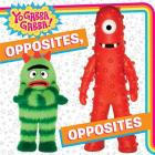 Opposites, Opposites (Yo Gabba Gabba!) Cover Image