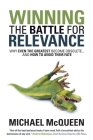 Winning the Battle for Relevance: Why Even the Greatest Become Obsolete... and How to Avoid Their Fate Cover Image