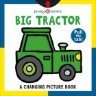 A Changing Picture Book: Big Tractor Cover Image
