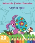 Adorable Easter Bunnies Coloring Pages Cover Image