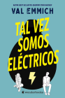 Tal Vez Somos Electricos Cover Image