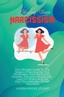 Healing from Narcissism: The Ultimate Guide To The Stages Of Recovering Your Personality From Narcissistic Disorder, Discover Compassion, Love Cover Image