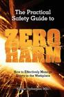 The Practical Safety Guide To Zero Harm: How to Effectively Manage Safety in the Workplace Cover Image