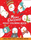 Merry Christmas Adult Coloring Book: Large Print Easy Coloring Book for Adults Christmas Gift Stress Relief Cover Image