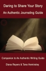 Daring to Share Your Story: An Authentic Journaling Guide Cover Image