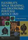 Flexibility, Yoga Training, and Ergonomic Postural Advice DVD Cover Image