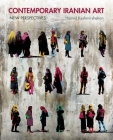 Contemporary Iranian Art: New Perspectives Cover Image
