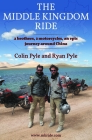 The Middle Kingdom Ride: Two Brothers, Two Motorcycles, One Epic Journey Around China Cover Image
