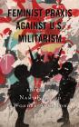 Feminist Praxis against U.S. Militarism Cover Image