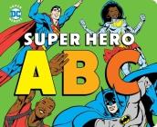 Super Hero ABC (DC Super Heroes) Cover Image
