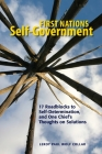 First Nations Self-Government: 17 Roadblocks to Self-Determination, and One Chief's Thoughts on Solutions Cover Image