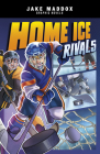 Home Ice Rivals (Jake Maddox Graphic Novels) Cover Image
