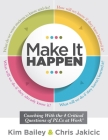 Make It Happen: Coaching with the Four Critical Questions of Plcs at Work(r) (Professional Learning Community Strategies for Instructi Cover Image
