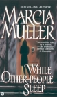 While Other People Sleep (A Sharon McCone Mystery #19) Cover Image