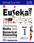 Eureka! Challenging Maths and Numerical Reasoning Exam Questions for 11+ Book 1: 30 Modern-Style, Multi-Part Questions with Full Step-By-Step Methods, Cover Image
