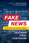 Fake News in an Era of Social Media: Tracking Viral Contagion Cover Image