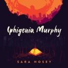 Iphigenia Murphy Lib/E Cover Image