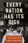 Every Nation Has Its Dish: Black Bodies and Black Food in Twentieth-Century America Cover Image