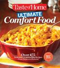 Taste of Home Ultimate Comfort Food: Over 350 Delicious and Comforting Recipes from Dinners to Desserts Cover Image