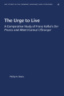 The Urge to Live: A Comparative Study of Franz Kafka's Der Prozess and Albert Camus' l'Etranger (University of North Carolina Studies in Germanic Languages a #45) Cover Image