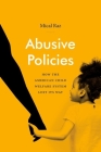 Abusive Policies: How the American Child Welfare System Lost Its Way (Studies in Social Medicine) Cover Image