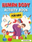 Human Body Activity Book for Kids: Kids Anatomy Book Cover Image