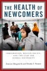 The Health of Newcomers: Immigration, Health Policy, and the Case for Global Solidarity Cover Image