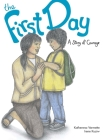 The First Day, Volume 7: A Story of Courage (Seven Teachings Stories #7) Cover Image