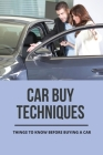 Car Buy Techniques: Things To Know Before Buying A Car: Car Payment Calculator Cover Image