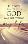 The Days I realize when God was directing my life Cover Image