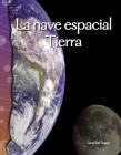 La Nave Espacial Tierra (Spaceship Earth) (Science Readers) Cover Image