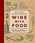Wine With Food: Pairing Notes and Recipes from the New York Times Cover Image