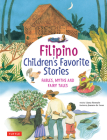 Filipino Children's Favorite Stories: Fables, Myths and Fairy Tales Cover Image