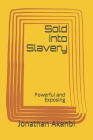 Sold into Slavery Unknowingly Cover Image
