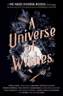 A Universe of Wishes: A We Need Diverse Books Anthology Cover Image