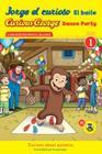 Jorge el curioso El baile/Curious George Dance Party (CGTV Reader) Cover Image