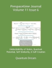 Prespacetime Journal Volume 11 Issue 6: Undecidability of States, Quantum Potential, Self-Similarity, & Self-Creation Cover Image