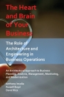 The Heart and Brain of Your Business: The Role of Architecture and Engineering in Business Operations Cover Image