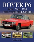 Rover P6: 2000, 2200, 3500: The Complete Story Cover Image